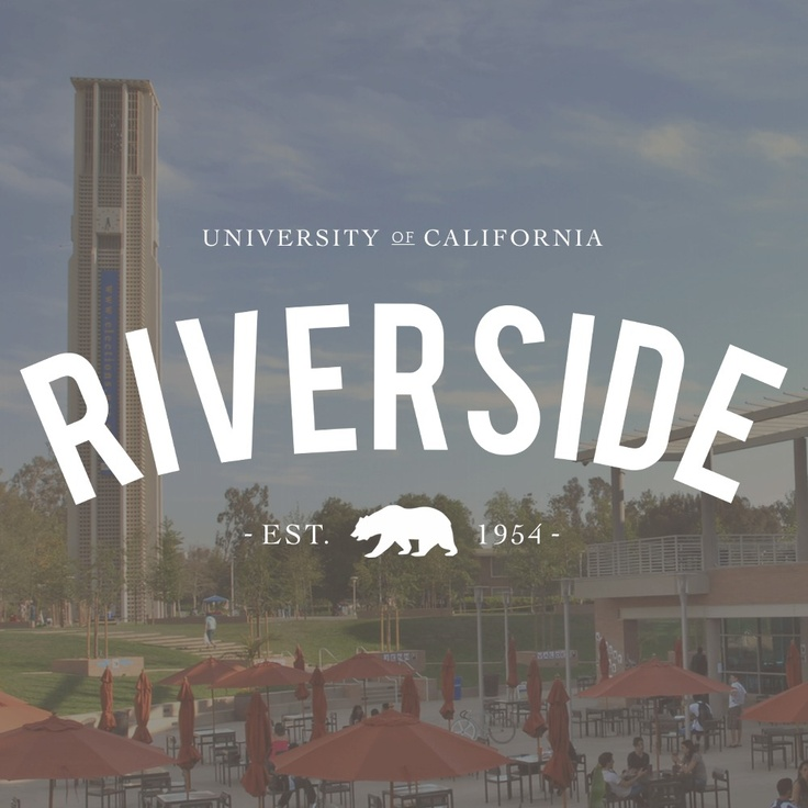 University of California, Riverside My niece graduated from UC Riverside.
