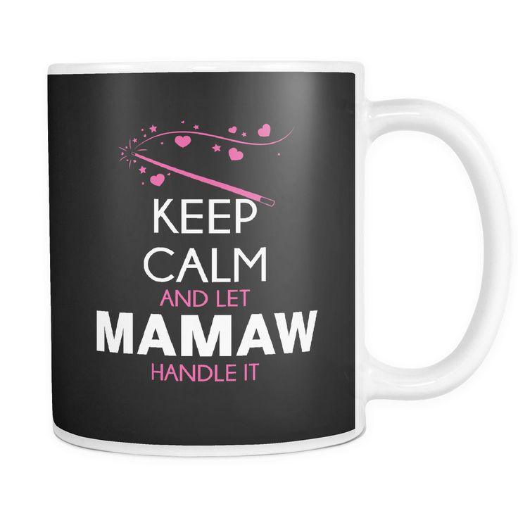 Keep Calm and Let Mamaw Handle It Mug