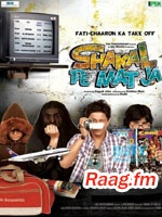 Artist : Gagan Sidhu, Mohit Chauhan, Shraddha Pandit, Suraj Jagan, Neuman Pinto, Salim Merchant, Caralisa Monteiro, Alamgeer, Gulraj Singh, Amar Mohile  Album : Shakal Pe Mat Ja Tracks : 6 Rating : 8.6875 Released : 2011 Tag's : Hindi Movies, shakal pe mat ja movie songs, shakal pe mat ja movie watch online, shakal pe mat ja movie review, shakal pe mat ja movie watch online free,  http://music.raag.fm/Hindi_Movies/songs-35486-Shakal_Pe_Mat_Ja-Mohit_Chauhan