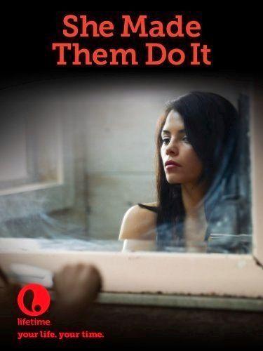 Lifetime movie: She Made Them Do It