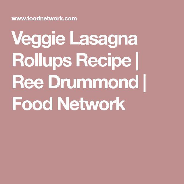 Veggie Lasagna Rollups Recipe | Ree Drummond | Food Network