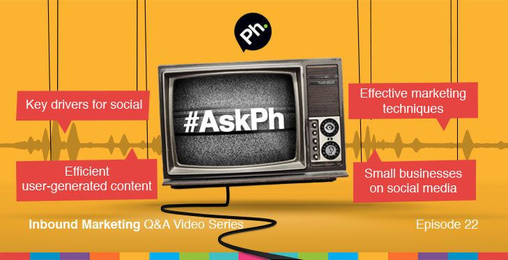 #AskPh - Week 22 Inbound Marketing Q&A Video Series. @harlacowebb - What do you think are the key drivers in businesses using social media for customer service?  @denitalee11 - What marketing techniques are effective in our 'NOW' world with people wanting instant gratification? #AskPh @MANFLU - What are the most effective methods of providing relevant, user-generated website content? #AskPh