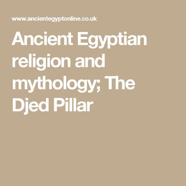 Ancient Egyptian religion and mythology; The Djed Pillar