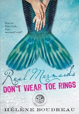 """Real Mermaids Don't Wear Toe Rings by Hélène Boudreau: """"Freak of nature takes on a whole new meaning… If she hadn't been so clueless, she might have seen it coming. But really, who expects to get into a relaxing bathtub after a stressful day of shopping for tankinis and come out with scales and a tail? Most. Embarrassing. Moment. Ever. Jade soon discovers she inherited her mermaid tendencies from her mom. But if Mom was a mermaid, how did she drown?"""""""