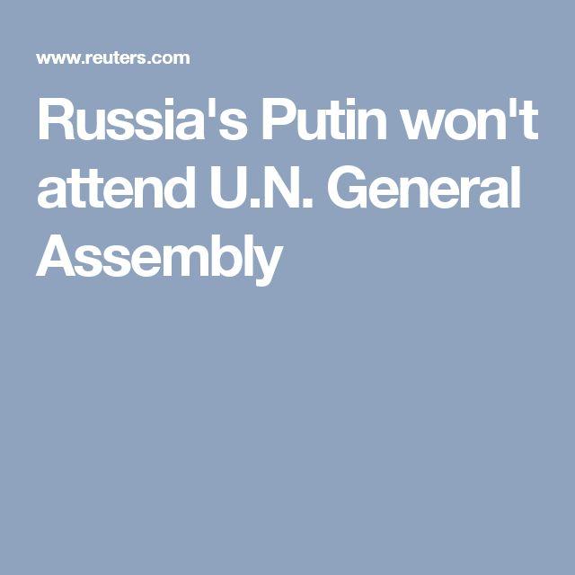 Russia's Putin won't attend U.N. General Assembly