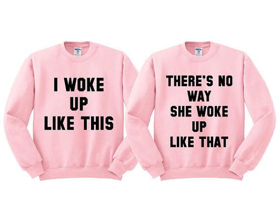 partner pulli i woke up like this there is no way she woke up like that