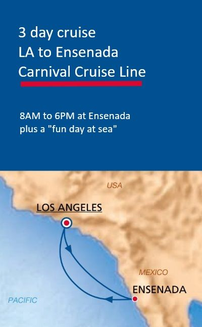 3 day cruise to Mexico from Los Angeles on Carnival Cruise Line. Includes a day at Ensenada and a day at sea.