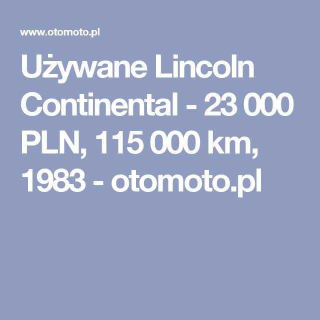 Używane Lincoln Continental - 23 000 PLN, 115 000 km, 1983  - otomoto.pl