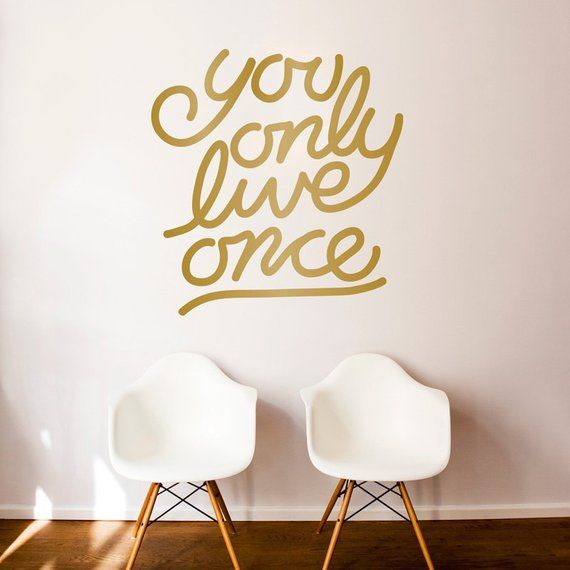 You Only Live Once Quote Wall Decal Custom Vinyl Art Stickers