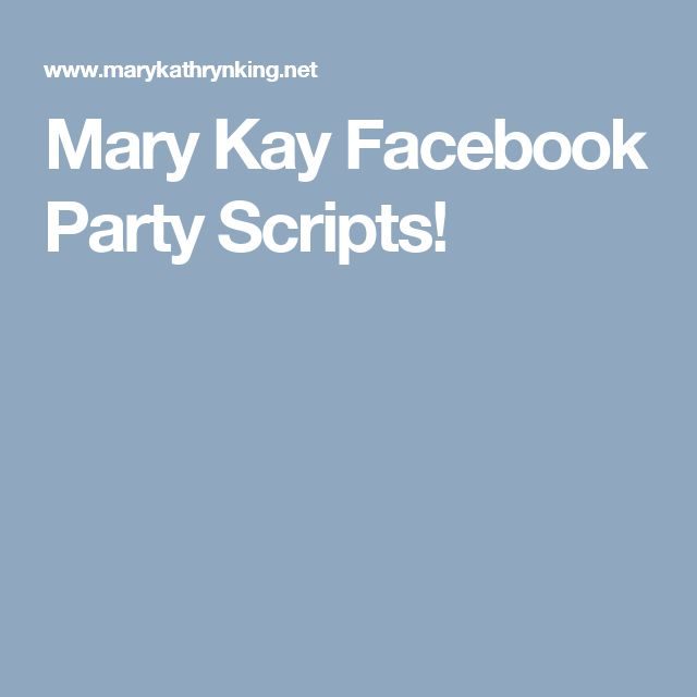Mary Kay Facebook Party Scripts!