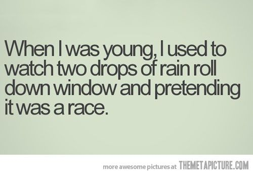 """when I was young"" yeah I totally don't do this anymore....Life, Laugh, Quotes, Cars Riding, Funny Stuff, So True, Lolsotrue, Rain Drops, Things"