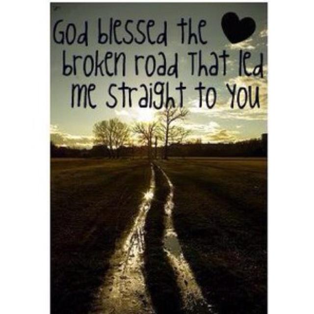 God Blessed The Broken Road