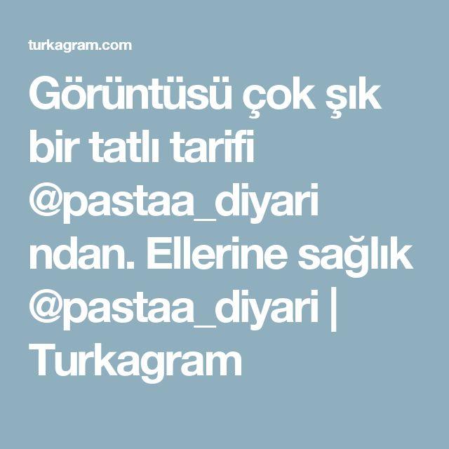 Görüntüsü çok şık bir tatlı tarifi @pastaa_diyari ndan. Ellerine sağlık @pastaa_diyari | Turkagram