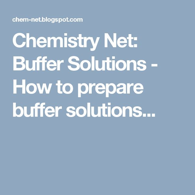 Chemistry Net: Buffer Solutions - How to prepare buffer solutions...