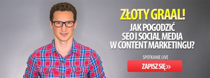Content Marketing: Jak pogodzić SEO i Social Media?
