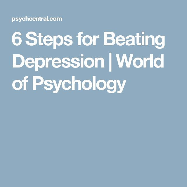 6 Steps for Beating Depression | World of Psychology