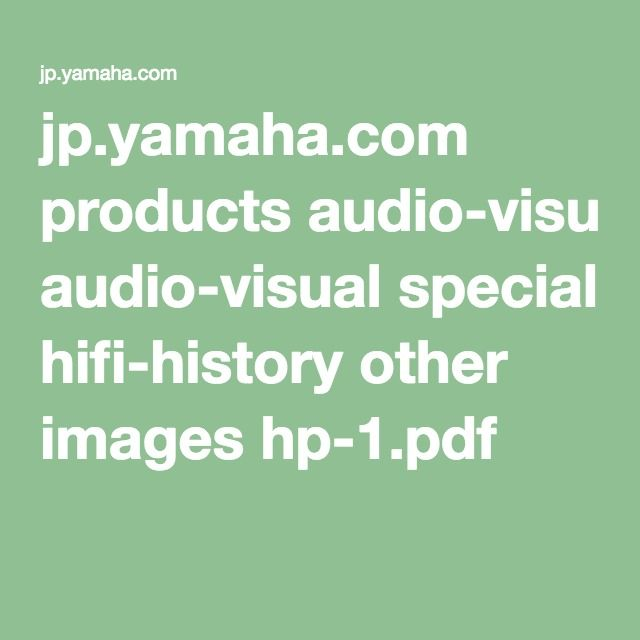 jp.yamaha.com products audio-visual special hifi-history other images hp-1.pdf
