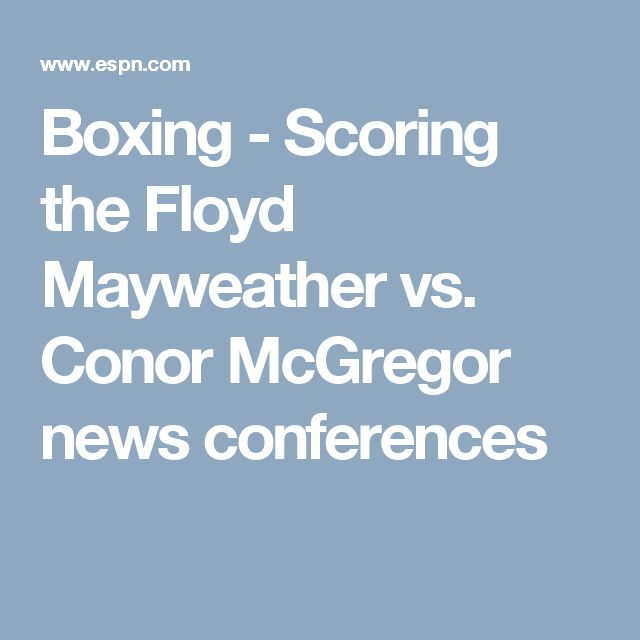 Boxing - Scoring the Floyd Mayweather vs. Conor McGregor news conferences