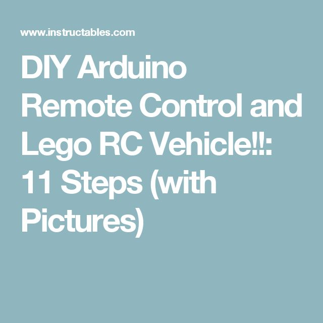 DIY Arduino Remote Control and Lego RC Vehicle!!: 11 Steps (with Pictures)