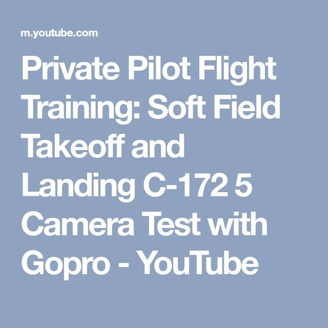 Private Pilot Flight Training: Soft Field Takeoff and Landing C-172 5 Camera Test with Gopro - YouTube