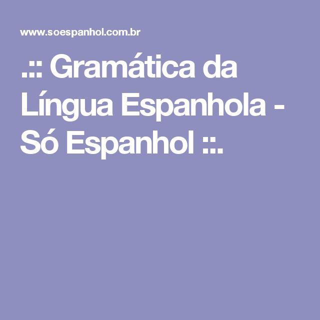 .:: Gramática da Língua Espanhola - Só Espanhol ::.