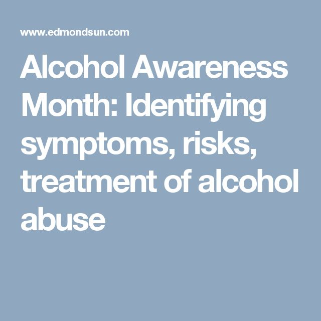 Alcohol Awareness Month: Identifying symptoms, risks, treatment of alcohol abuse