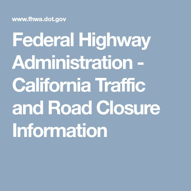 Federal Highway Administration - California Traffic and Road Closure Information