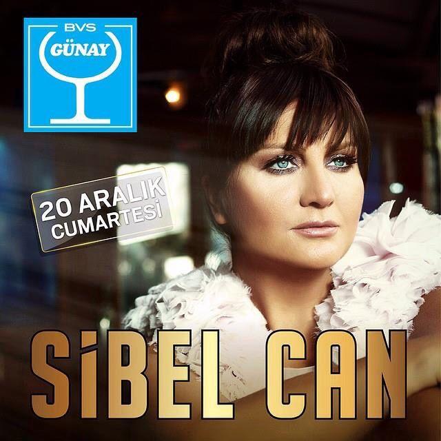 SİBEL CAN, 20 Aralık Cumartesi  Günay Restaurant sahnesinde!  Rezervasyon için geç kalmayın! 02122303333-05324433333