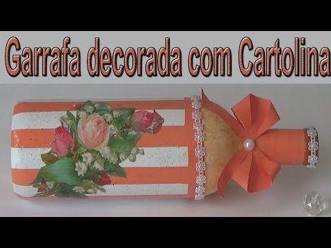 GARRAFA DECORADA COM CARTOLINA - YouTube