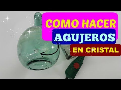 (4) COMO HACER AGUJEROS EN BOTELLAS DE CRISTAL MUY FACIL - YouTube