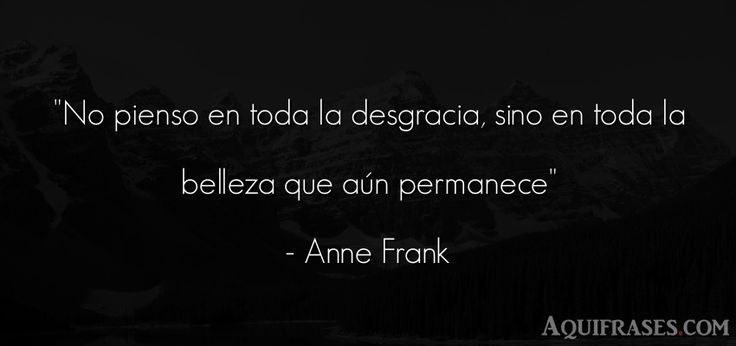 #anne #frank #annefrank #frases #frase #quote #quotes #belleza