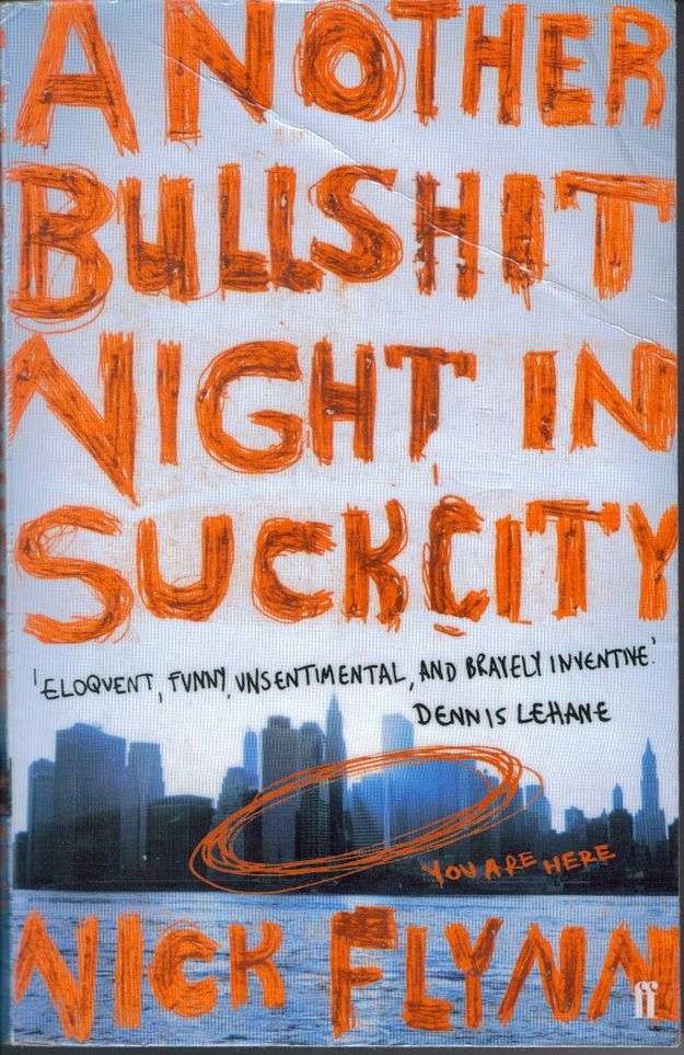 Another Bullshit Night in Suck City , by Nick Flynn | 65 Books You Need To Read In Your 20s