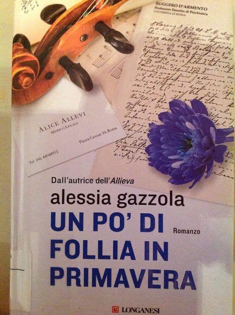 """Mammavvocato: Le letture di Mamma Avvocato, """"Un pò di follia in primavera""""ne parlo qui: http://mammavvocato.blogspot.it/2017/05/le-letture-di-mamma-avvocato-la.html"""