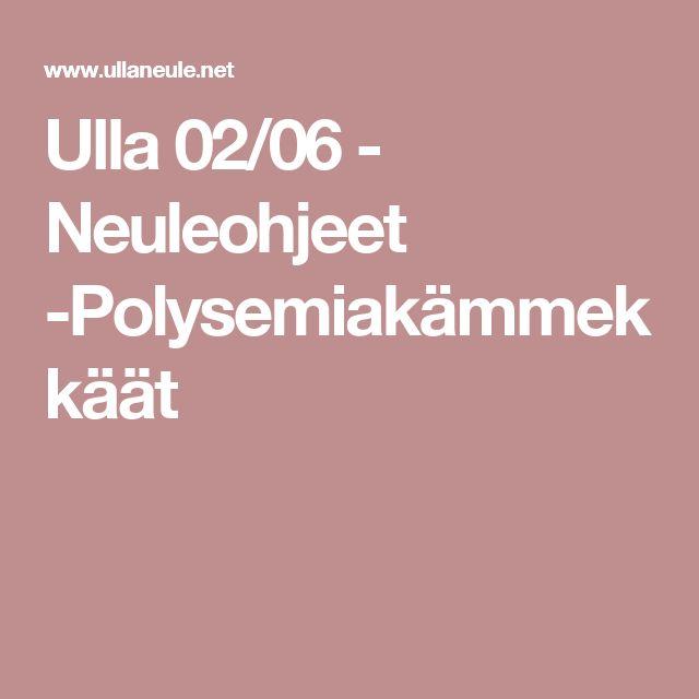 Ulla 02/06 - Neuleohjeet -Polysemiakämmekkäät