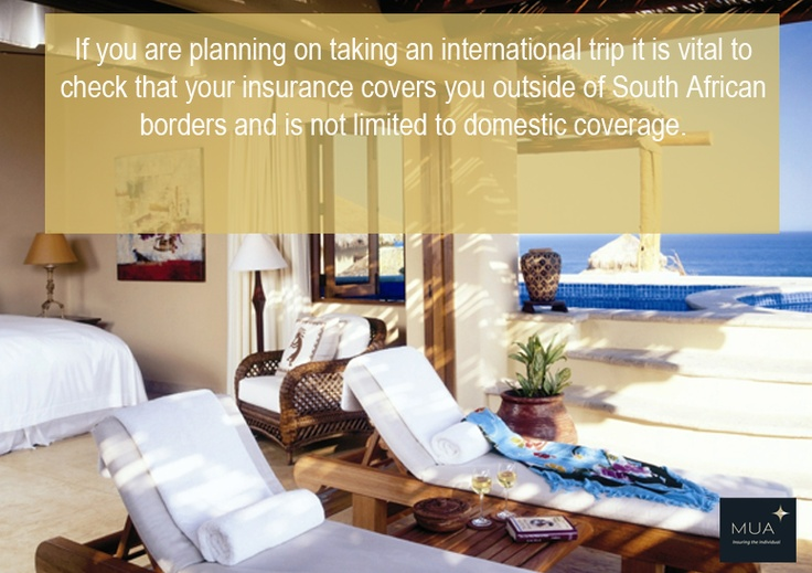 Going abroad? Make sure your insurance covers international travel.