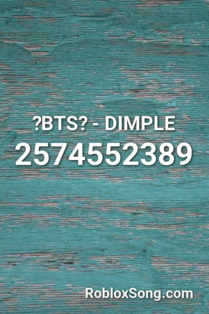 Bts Dimple Roblox Id Roblox Music Codes In 2020 Let Her