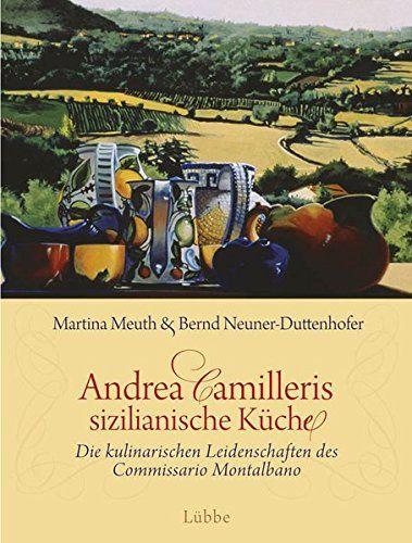 Andrea Camilleris sizilianische Küche: Die kulinarischen ... https://www.amazon.de/dp/3785724527/ref=cm_sw_r_pi_dp_x_IUfzyb9S60Q74