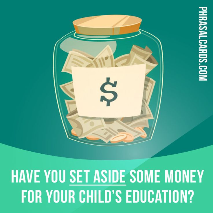 """""""Set aside"""" means """"to save something for a special purpose"""". Example: Have you set aside some money for your child's education?"""