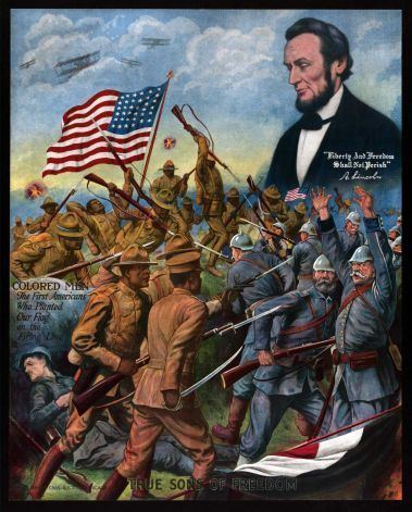 """""""COLORED MEN - The Frst Americans Who Planted our Flag on the Firing Line!"""" WWI poster of African-American soldiers in bayonet combat with German soldiers, as Lincoln says, """"Liberty and freedom shall not perish!"""" 350,000 served in segregated units, and several units saw action with the French, and 171 won the Legion of Honor. By the end of 1917, over 600 men became captains and lieutenants."""