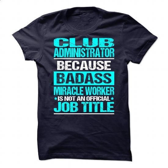 Awesome Shirt For Club Administrator - #printed t shirts #womens sweatshirts. SIMILAR ITEMS => https://www.sunfrog.com/LifeStyle/Awesome-Shirt-For-Club-Administrator-86809989-Guys.html?60505