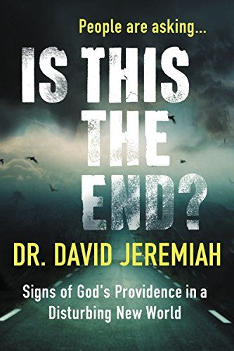 Is This the End? (with Bonus Content): Signs of God's Providence in a Disturbing New World by Dr David Jeremiah. A really worthwhile read, especially the second half about the End Times.