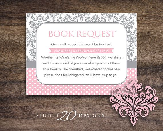 Help stock the new babys library with wonderful childrens books! Insert a book request card with each invitation mailed.    Turn each book into a