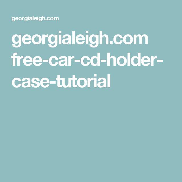 georgialeigh.com free-car-cd-holder-case-tutorial