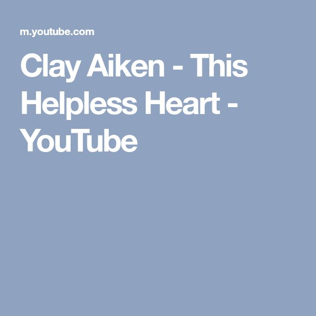 Clay Aiken - This Helpless Heart - YouTube