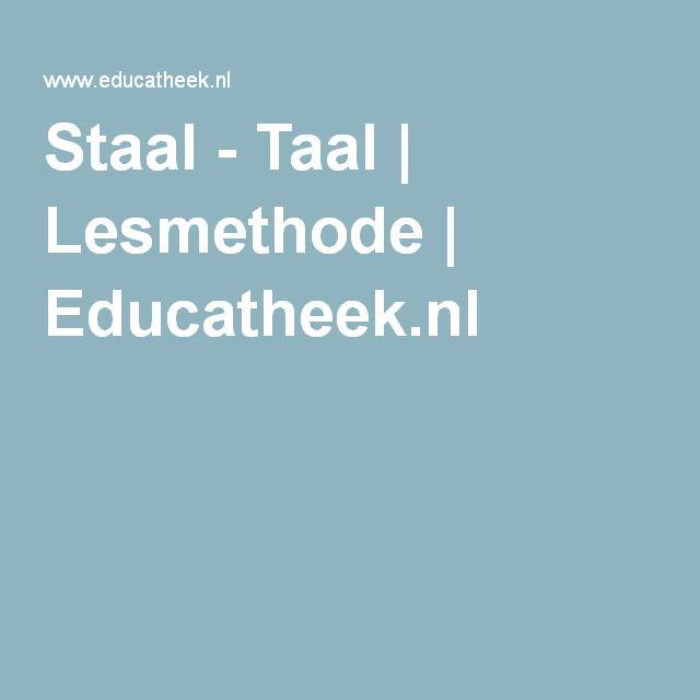 Staal - Taal | Lesmethode | Educatheek.nl