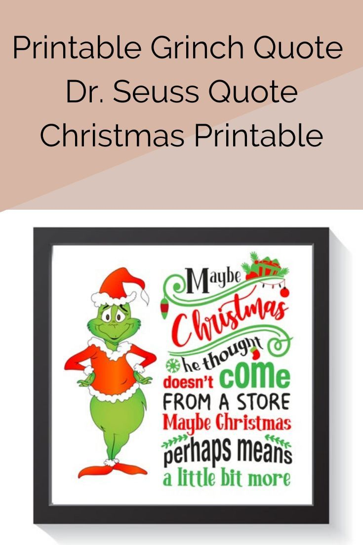 Printable Grinch Quote This Adorable Print Features The Famous Dr Seuss Quote As Spoken By The Grinch This Christm Grinch Quotes Seuss Quotes Dr Seuss Quotes