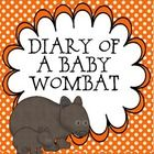 """$ Instructions and Contents – 12 pages Read 'Diary of a Baby Wombat"""" by Jackie French or any book that outlines a diary genre Students choose an anim..."""
