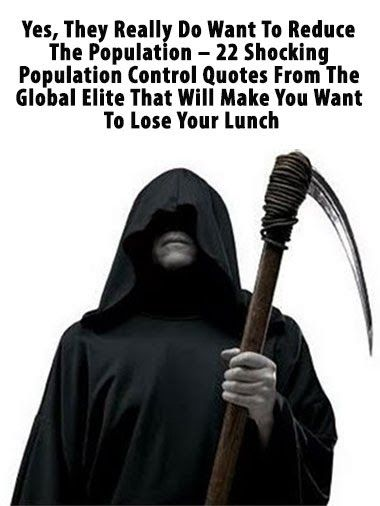 Yes, They Really Do Want To Reduce The Population – 22 Shocking Population Control Quotes From The Global Elite That Will Make You Want To L...