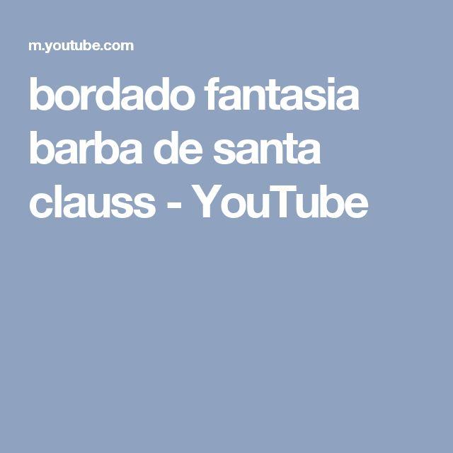 bordado fantasia barba de santa clauss - YouTube