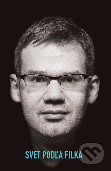 Martinus.sk > Knihy: Svet podľa Filka (Martin Filko)